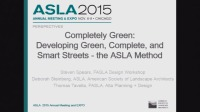 Completely Green: Developing Green, Complete, and Smart Streets - the ASLA Method - 1.5 PDH (LA CES/HSW)