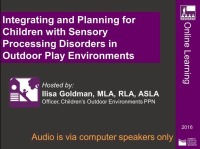 Integrating and Planning for Children with Sensory Processing Disorders in Outdoor Play Environments  - 1.0 PDH (LA CES/HSW)