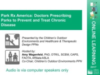 Park Rx America: Doctors Prescribing Parks to Prevent and Treat Chronic Disease - 1.0 PDH (LA CES/HSW)