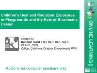 Children's Heat and Radiation Exposures in Playgrounds and the Role of Bioclimatic Design - 1.0 PDH (LA CES/HSW)