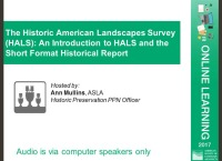 The Historic American Landscapes Survey (HALS): An Introduction to HALS and the Short Format Historical Report - 1.0 PDH (LA CES/HSW)